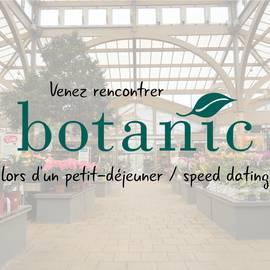Rencontre distributeur Botanic
